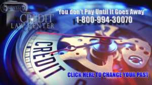 Credit Law Center You don't pay until it goes away 1-800-994-3070