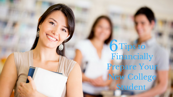 6 Tips to Financially Prepare your New College Student (1)